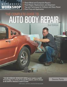 Complete Guide to Auto Body Repair 2nd Ed