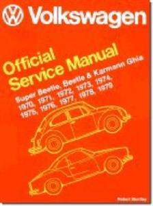 Volkswagen Beetle Super Beetle And Karmann Ghia 1970-79 Official Service Manual