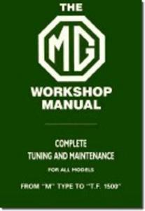 MG Workshop Manual 1929-55 Complete Tuning and Maintenance for all Models From M to TF