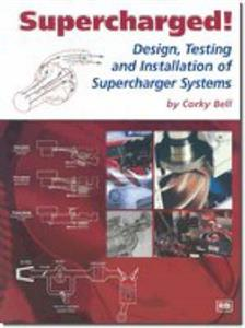 Supercharged - Design Testing & Installation Of Supercharger Systems OUT OF PRINT
