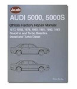 Audi 5000 & 5000S (NZ 100 & 200) Official Factory Repair Manual 1977-1983 Petrol & Diesel Including Wagon