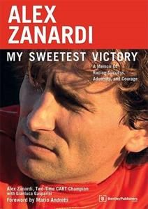 Alex Zanardi My Sweetest Victory