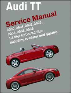 Audi TT 2000-06 Service Manual 1.8 3.2 Including Roadster And quattro