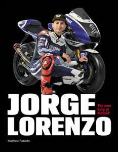 Jorge Lorenzo - The New King Of MotoGP