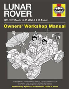 Lunar Rover 1971-1972 (Apollo 15-17; LRV1-3 & 1G Trainer) Owner's Workshop Manual - An Insight Into The Technology History Development & Role Of NASAs