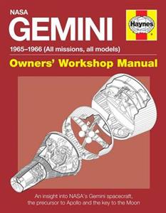 NASA Gemini 1965-1966 Owner's Workshop Manual - An insight into NASA's Gemini spacecraft, the precursor to Apollo and the key to the Moon