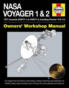 NASA Voyager 1 & 2 Owners' Workshop Manual - 1977 onwards - An insight into the history, technology, mission planning and operation