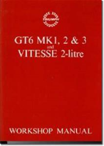 Triumph GT6 Mk1 2 3 And Vitesse 2 Litre Factory Workshop Manual