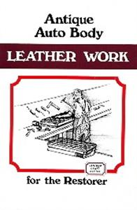 Antique Auto Body Leather Work for the Restorer