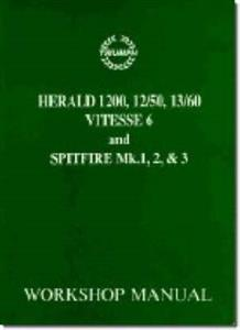 Triumph Spitfire Mk1 2 3 Herald 1200 12/50 13/60 And Vitesse 1600 Factory Workshop Manual