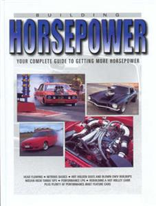 Building Horsepower Your Complete Guide To Getting More Horsepower