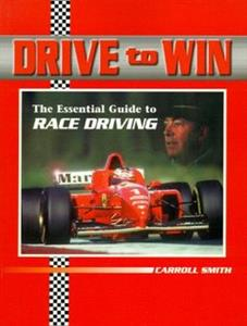 Drive To Win The Essential Guide To Race Driving