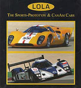 Lola - The Sports Prototype And Can Am Cars