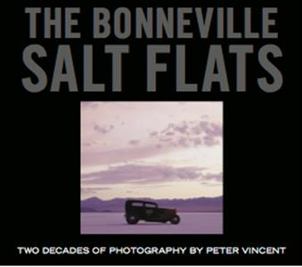 Bonneville Salt Flats - Two Decades Of Photography by Peter Vincent