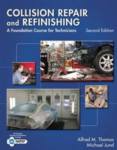 Collision Repair and Refinishing - A Foundation Course for Technicians 2nd Edition