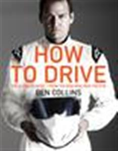 How to Drive - The Ultimate Guide From The Man Who Was The Stig