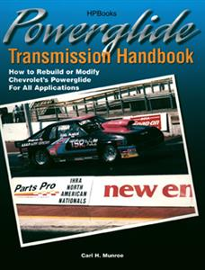 Powerglide Transmission Handbook How To Rebuild Or Modify Chevs Powerglide For All Applications