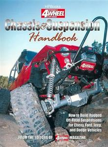 Chassis And Suspension Handbook How to Build Rugged Off-Road Suspensions for Chevy Ford Jeep and Dodge Vehicles