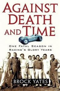 Against Death And Time One Fatal Season In Racing's Glory Years