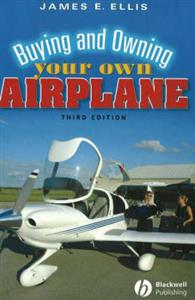Buying And Owning Your Own Airplane 3rd ed