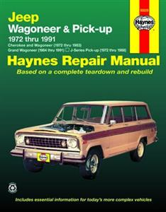 Jeep Wagoneer 1972-83 Grand Wagoneer 1984-91 Cherokee 1972-83 & J Series Pickups 1972-88 Repair Manual