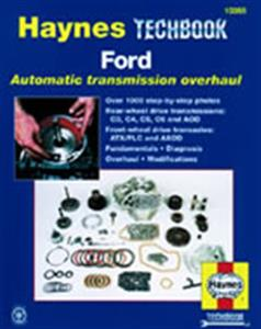 Ford Automatic Transmission Overhaul Manual - Covers C3 C4 C5 C6 AOD AXOD ATX/FLC