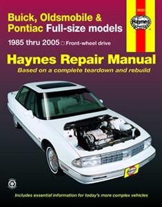 Buick Oldsmobile & Pontiac FWD Full-Size 1985-2005 Repair Manual Incl Electra LeSabre Park Avenue Delta 88 98 Regency & Bonneville