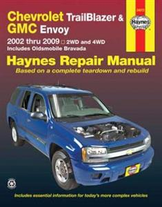 Chevrolet TrailBlazer GMC Envoy & Oldsmobile Bravada 2002-09 Repair Manual
