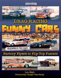 Drag Racing Funny Cars - Factory Flyers To Flip Top Fuelers A Photo Gallery