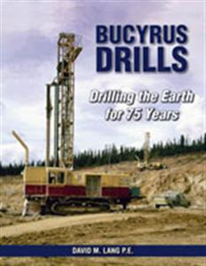 Bucyrus Drills - Drilling The Earth For 75 Years