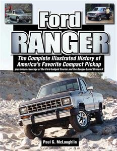 Ford Ranger - An Illustrated History of America's Favorite Compact Pickup