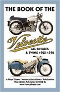 Book Of The Velocette - All Singles & Twins 1925-1970