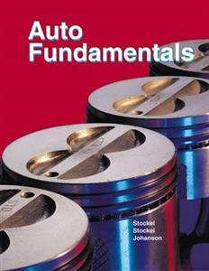 Auto Fundamentals How and Why of the Design Construction and Operation of Automobiles Applicable to all Makes and Models