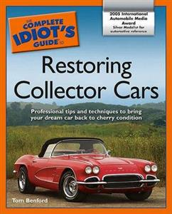 Complete Idiots Guide To Restoring Collector Cars