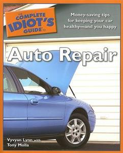 Complete Idiots Guide to Auto Repair Illustrated