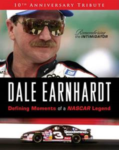 Dale Earnhardt - Defining Moments Of A NASCAR Legend 10th Anniversary Tribute