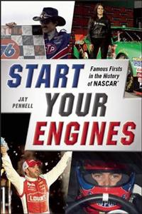 Start Your Engines - Famous Firsts in the History of Nascar
