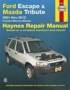 Ford Escape & Mazda Tribute 2001-2012 Repair Manual Petrol