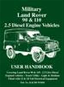 Military Land Rover 90 & 110 2.5 Diesel User Handbook
