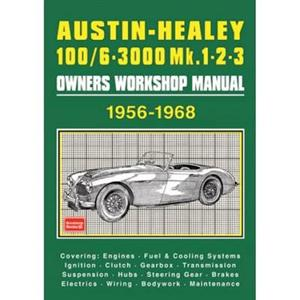 Austin Healey 100/6 & 3000 Mk 1 2 & 3 1956-1968 Owner's Workshop Manual