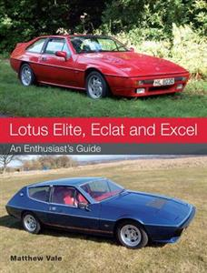 Lotus Elite Eclat And Excel - An Enthusiast's Guide