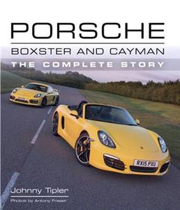 Porsche Boxster and Cayman The Complete Story