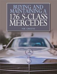 Buying and Maintaining a W126 S-Class Mercedes
