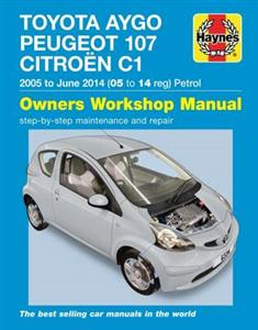 Toyota Aygo Peugeot 107 & Citroen C1 2005-14 Repair Manual Petrol