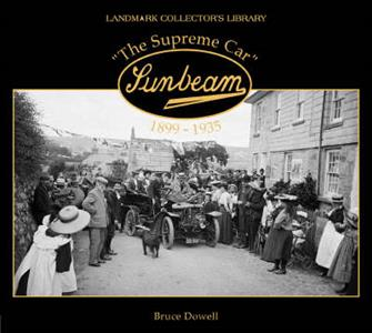 Sunbeam The Supreme Car 1899-1935 OUT OF PRINT