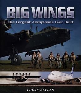 Big Wings The Largest Aircraft Ever Built