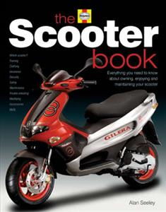 Scooter Book Everything You Need To Know About Owning Enjoying And Maintaining