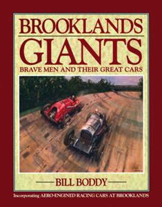 Brooklands Giants - Brave Men And Their Great Cars