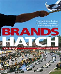 Brands Hatch The Definitive History Of Britains Best Loved Motor Racing Circuit