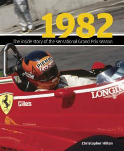 1982 The Inside Story Of An Astonishing Grand Prix Season